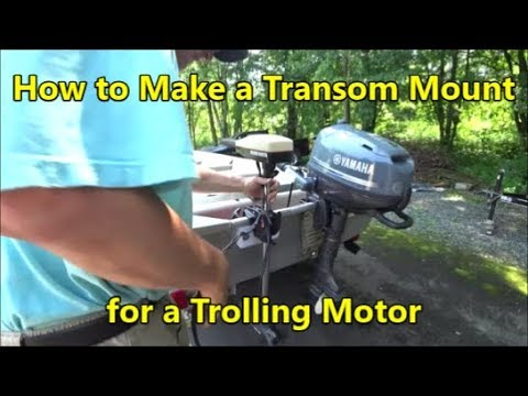 How to Make a Transom Mount for a Trolling Motor