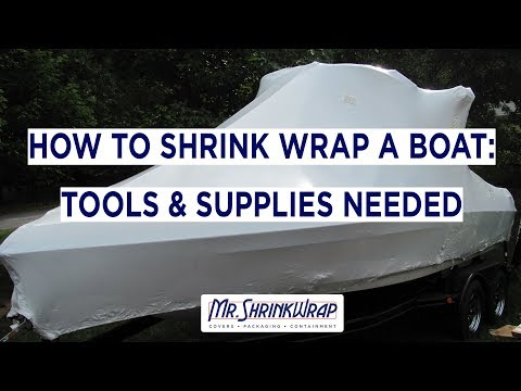 HOW TO SHRINK WRAP A BOAT: TOOLS & SUPPLIES NEEDED
