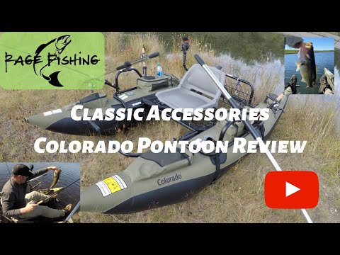 COLORADO PONTOON REVIEW (CLASSIC ACCESSORIES) and a few gear tips to make it more fishable!